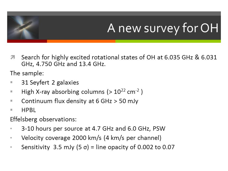 A new survey for OH  Search for highly excited rotational states of OH at 6.035 GHz & 6.031 GHz, 4.750 GHz and 13.4 GHz.