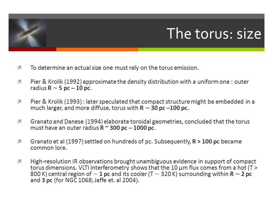The torus: size  To determine an actual size one must rely on the torus emission.