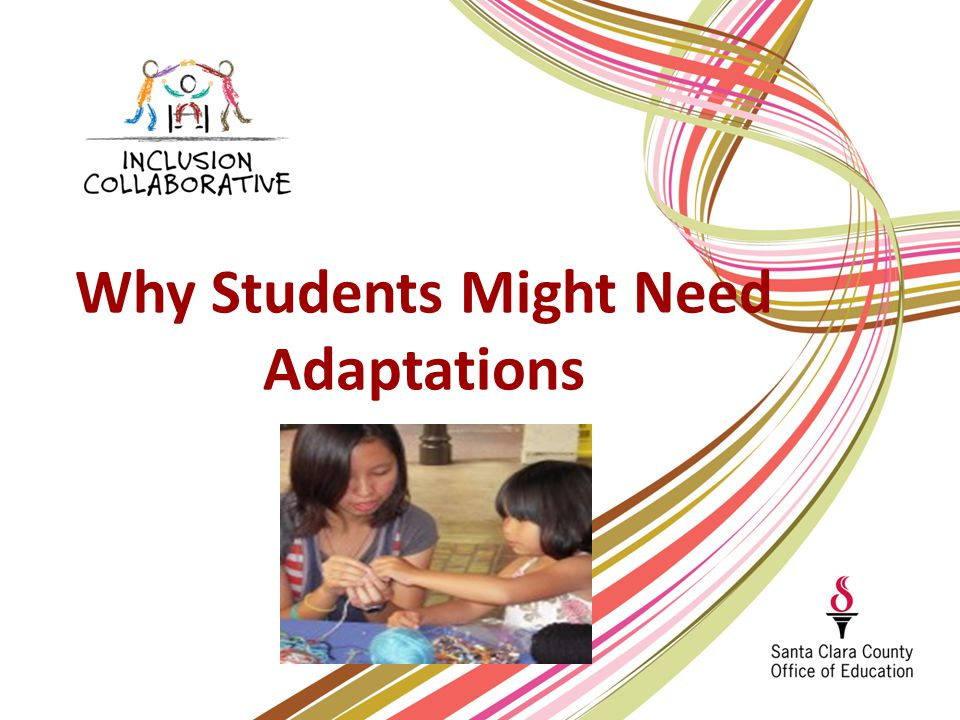 Why Students Might Need Adaptations