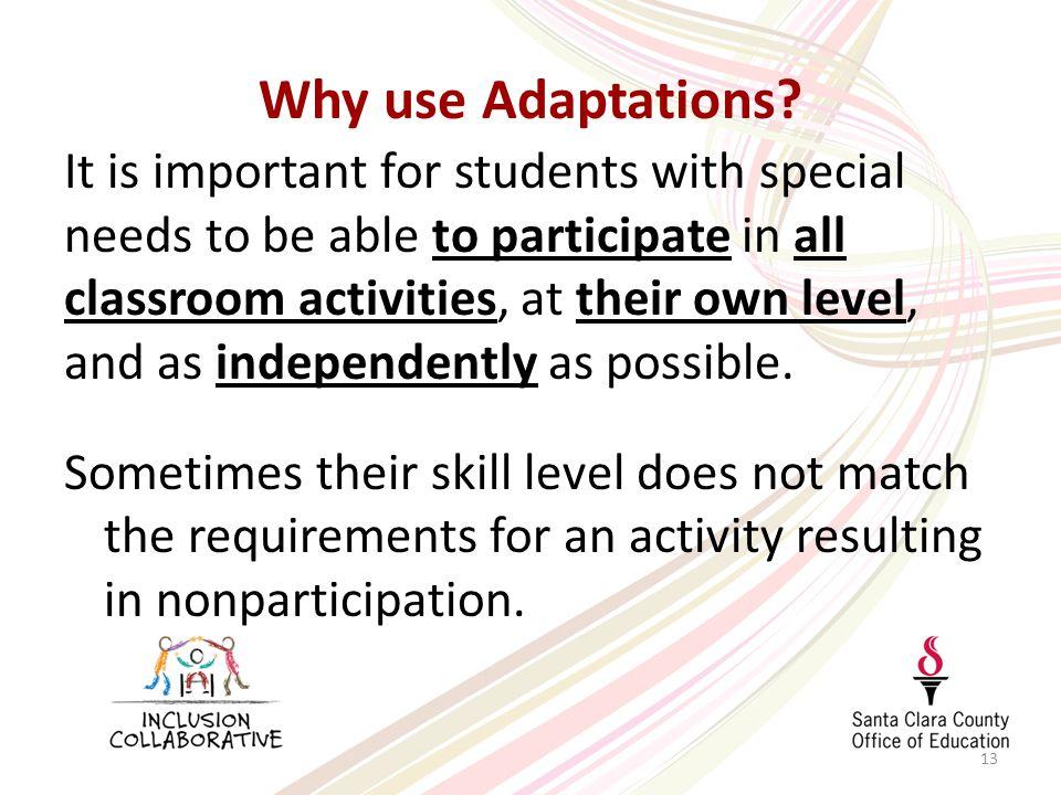 13 Why use Adaptations.