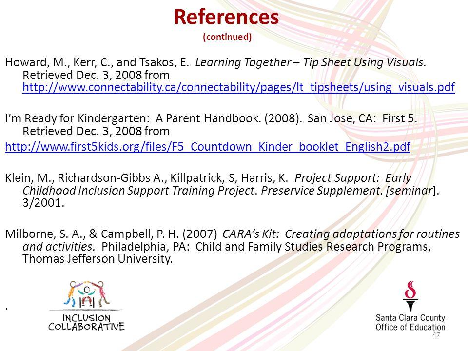 47 Howard, M., Kerr, C., and Tsakos, E. Learning Together – Tip Sheet Using Visuals.