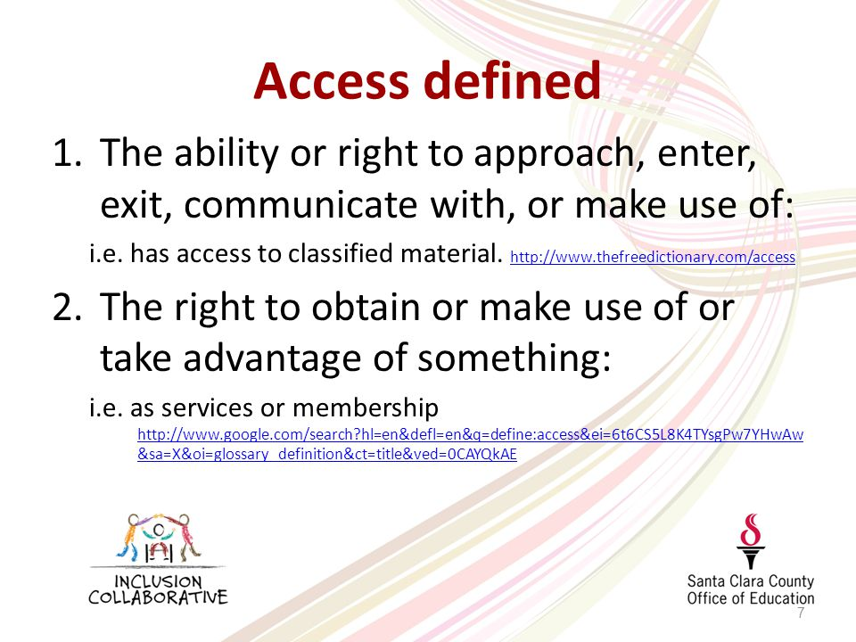 Access defined 1.The ability or right to approach, enter, exit, communicate with, or make use of: i.e.