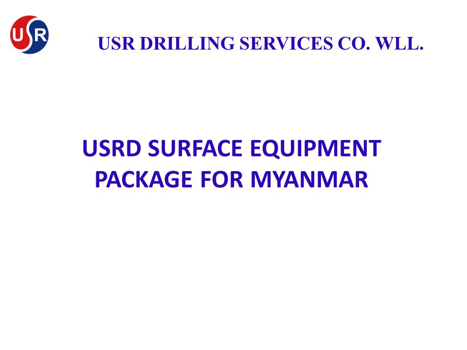 USRD SURFACE EQUIPMENT PACKAGE FOR MYANMAR USR DRILLING SERVICES CO. WLL.