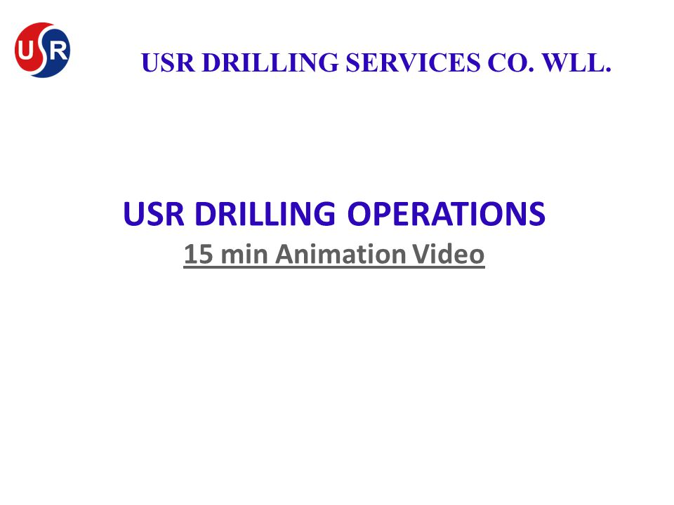 USR DRILLING OPERATIONS 15 min Animation Video USR DRILLING SERVICES CO. WLL.
