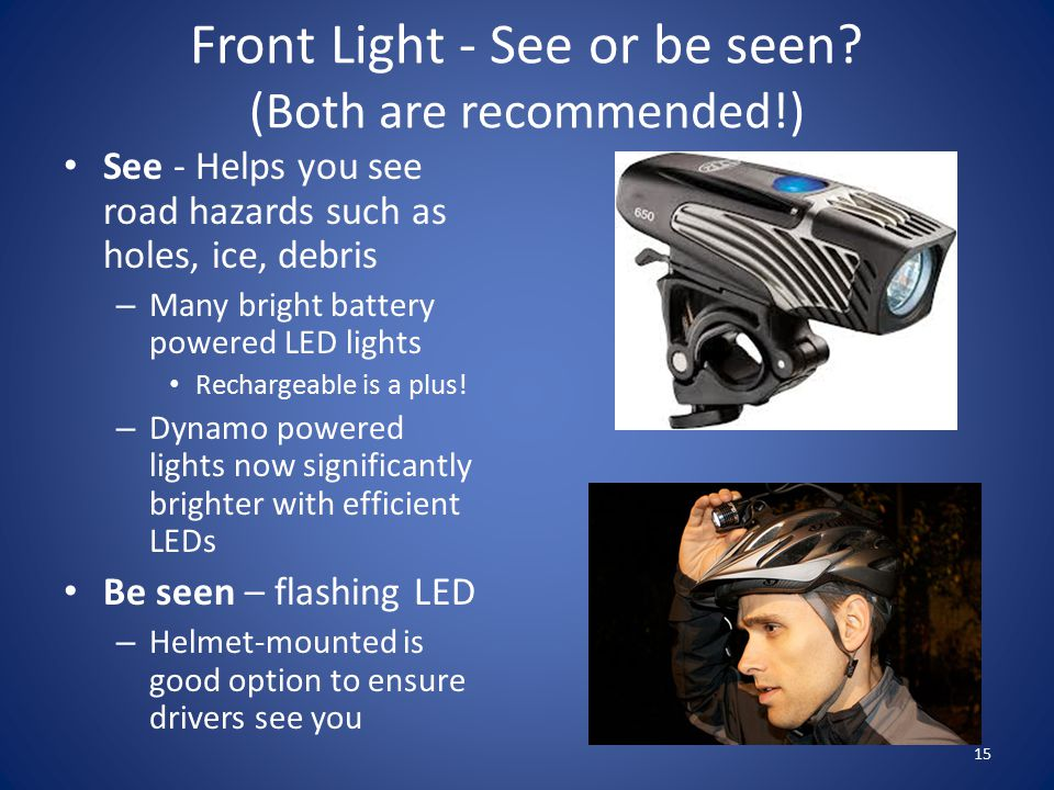 Front Light - See or be seen.