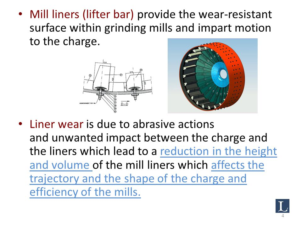 Mill liners (lifter bar) provide the wear-resistant surface within grinding mills and impart motion to the charge.