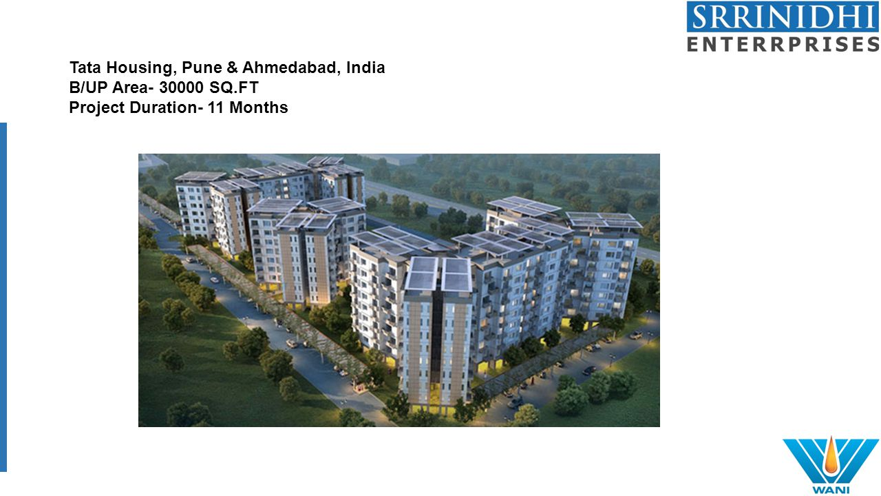 Tata Housing, Pune & Ahmedabad, India B/UP Area- 30000 SQ.FT Project Duration- 11 Months
