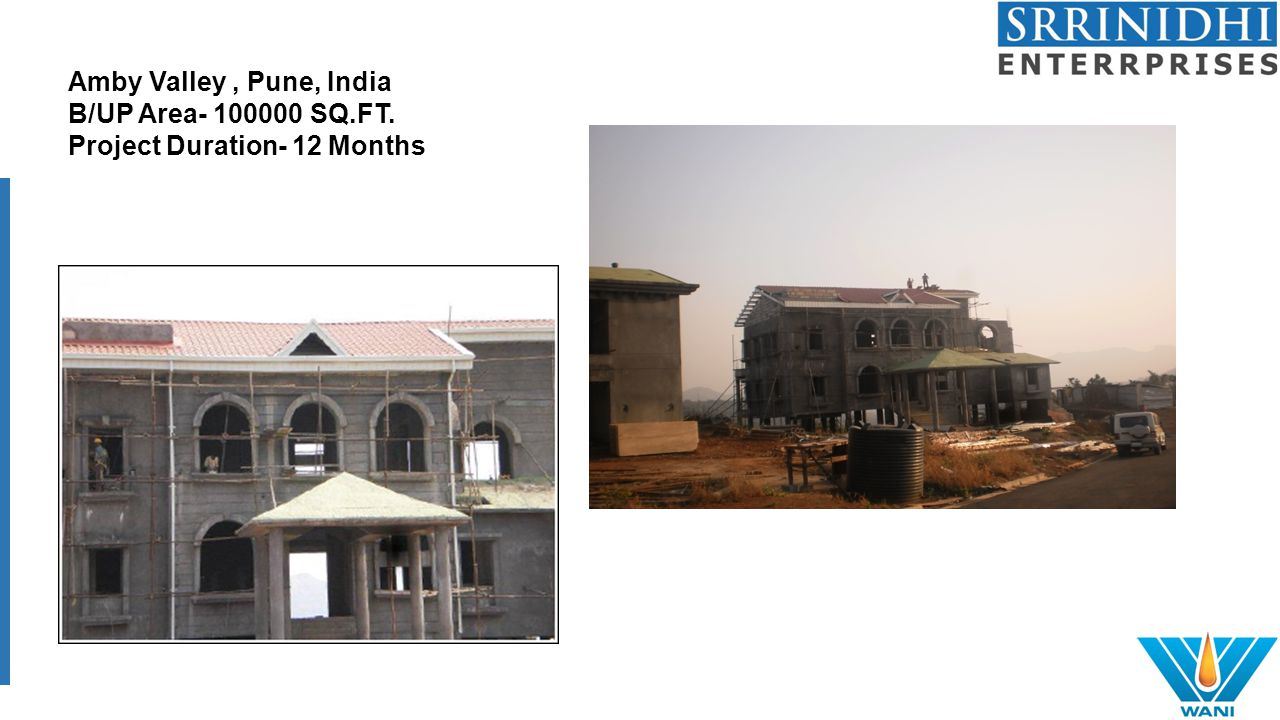Amby Valley, Pune, India B/UP Area- 100000 SQ.FT. Project Duration- 12 Months