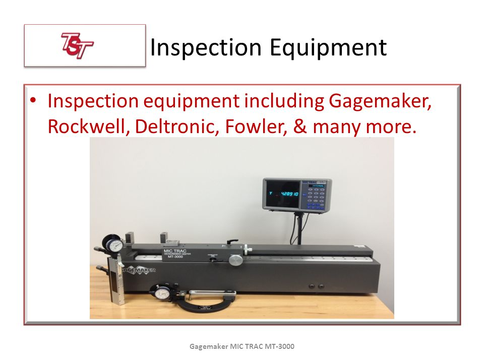 Inspection equipment including Gagemaker, Rockwell, Deltronic, Fowler, & many more.
