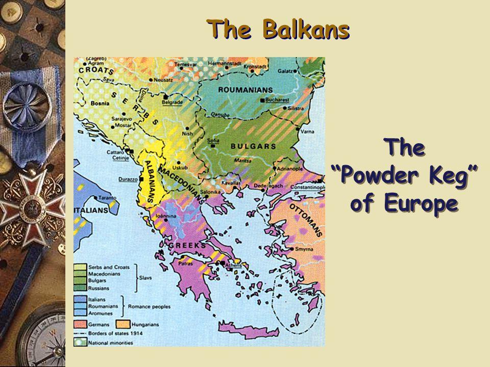 The Balkans The Powder Keg of Europe