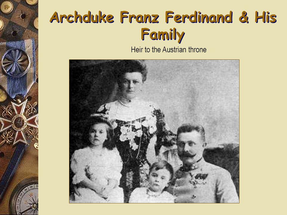 Archduke Franz Ferdinand & His Family Heir to the Austrian throne