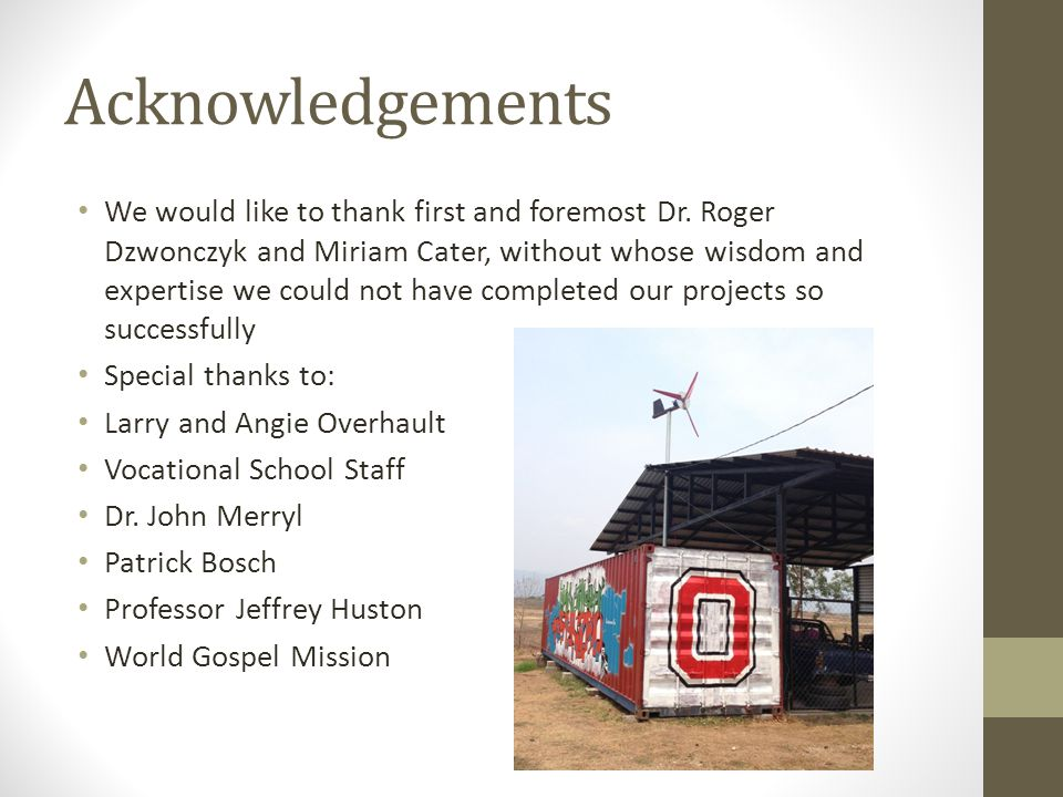 Acknowledgements We would like to thank first and foremost Dr.