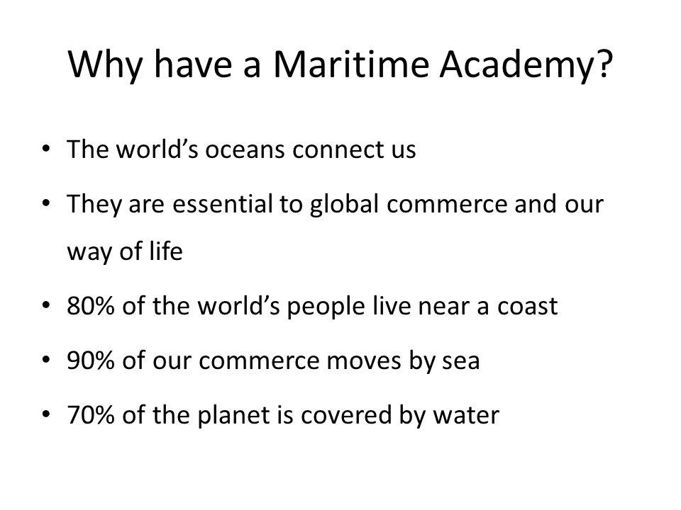 Why have a Maritime Academy.