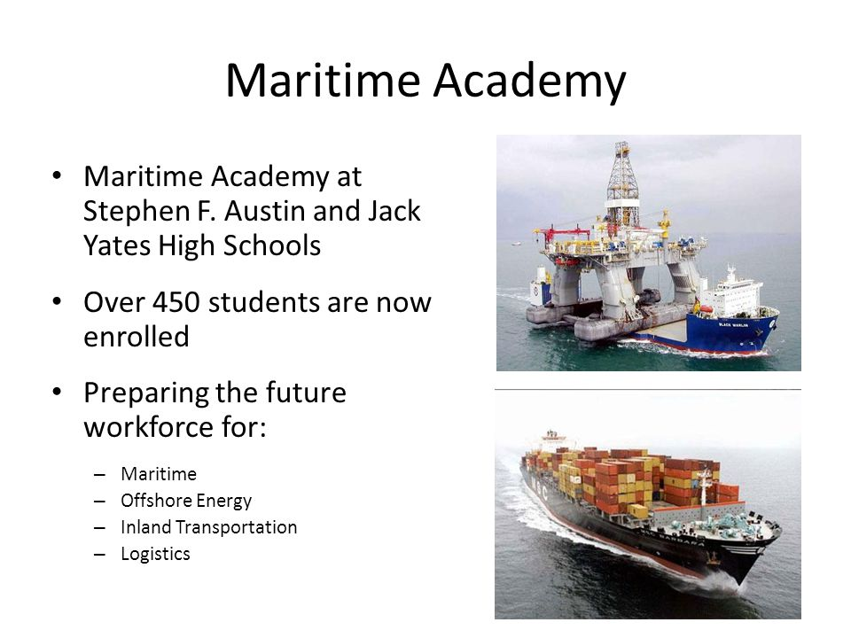 Maritime Academy Interactive Activities School-Based Learning Laboratory Hands-on Exposure Mentor Program Equipment and Displays Field Trips Industry experts Technology/Computer Simulation Sea Scouts Other Instructional Resources
