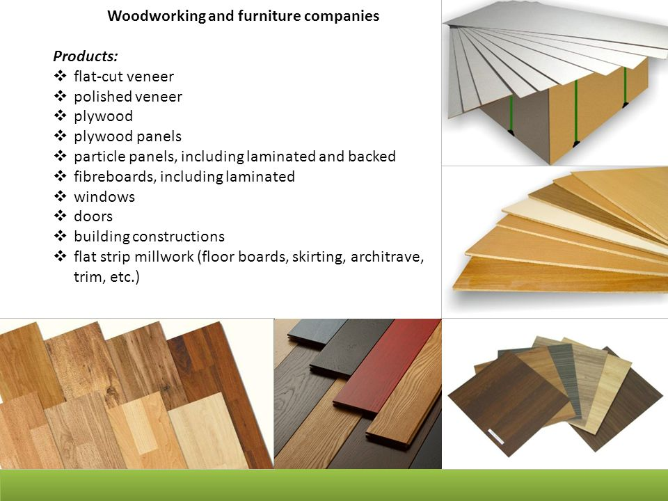  parquets  laminated floorings  houses made of the profiled bars and frame-panel houses  trays  wooden and cardboard containers  matches  wood chips  wood coal  fuel briquettes and pellets