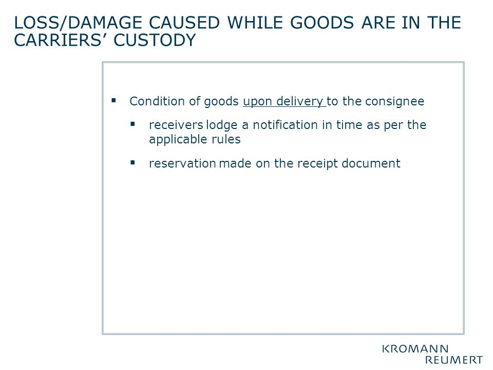  Condition of goods upon delivery to the consignee  receivers lodge a notification in time as per the applicable rules  reservation made on the rec
