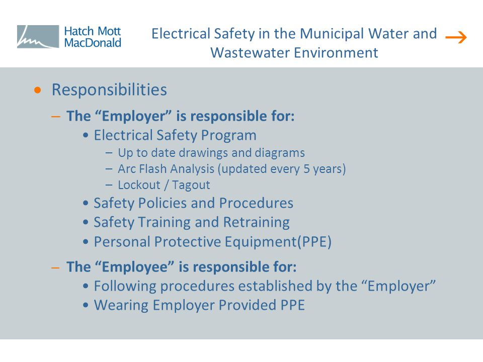 """  Responsibilities – The """"Employer"""" is responsible for: Electrical Safety Program –Up to date drawings and diagrams –Arc Flash Analysis (updated eve"""
