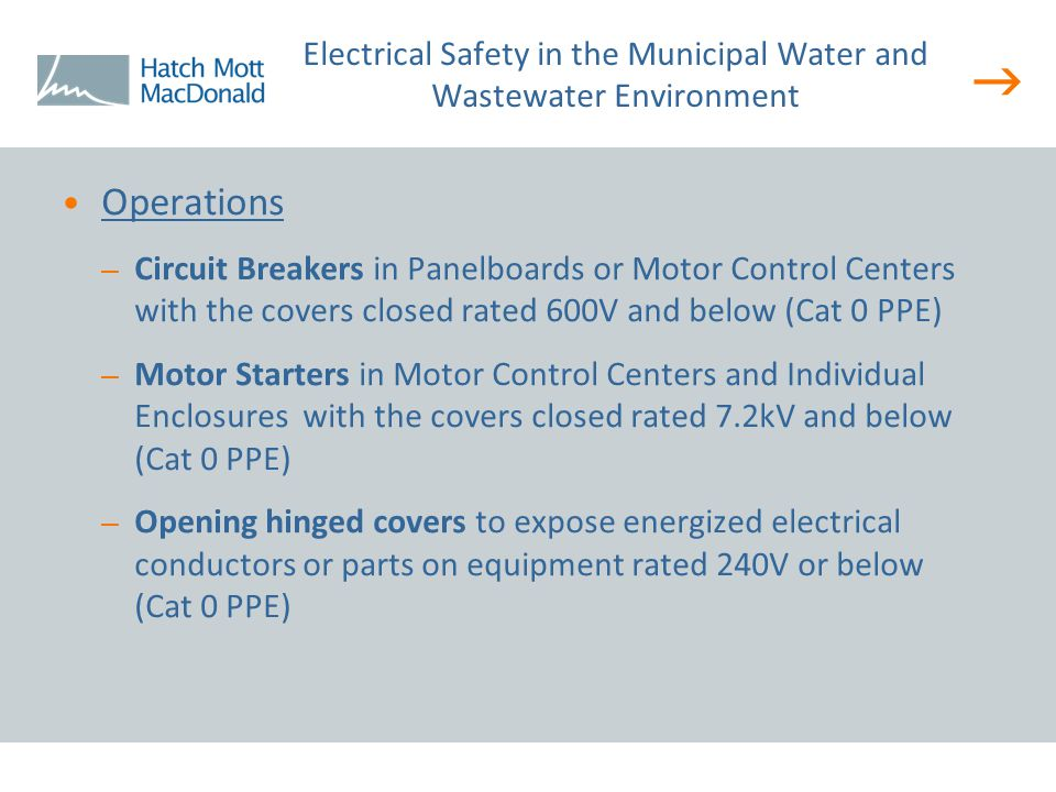  Operations – Circuit Breakers in Panelboards or Motor Control Centers with the covers closed rated 600V and below (Cat 0 PPE) – Motor Starters in Mo