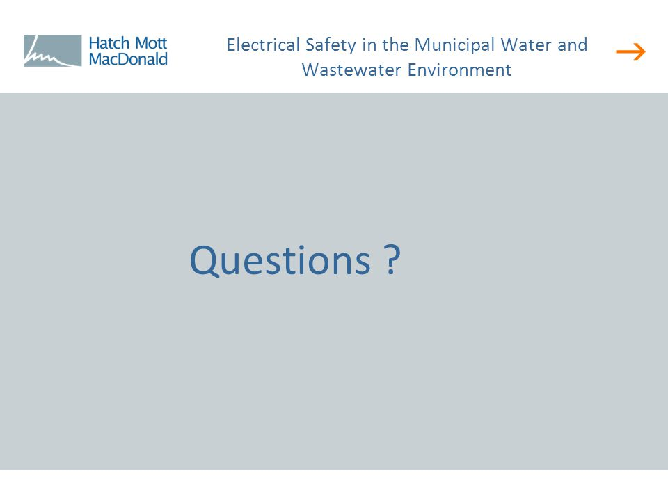  Questions ? Electrical Safety in the Municipal Water and Wastewater Environment