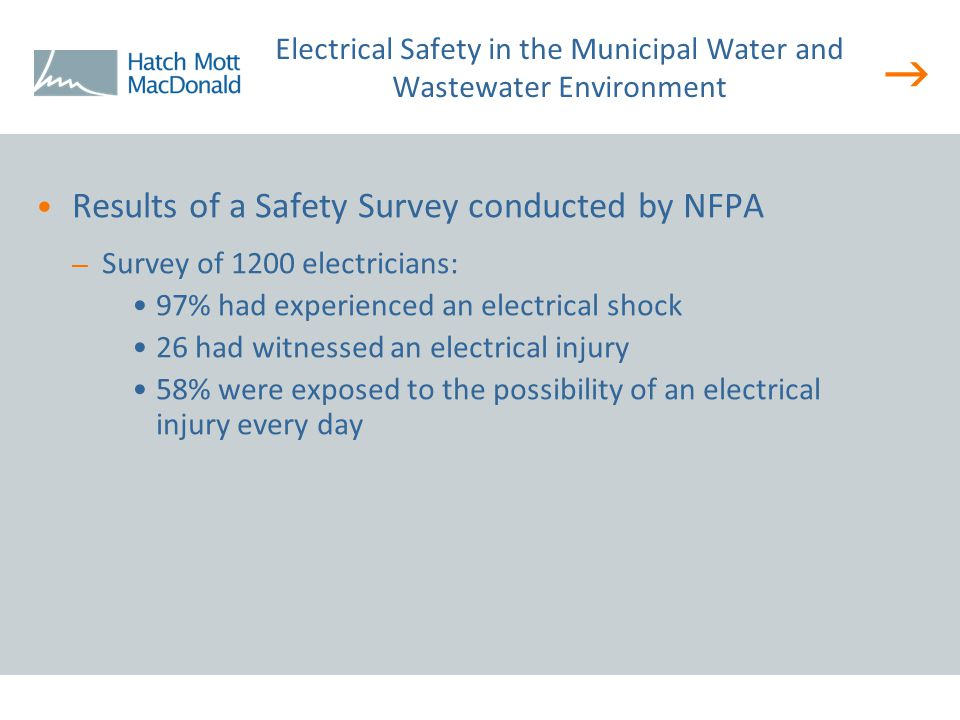  Results of a Safety Survey conducted by NFPA – Survey of 1200 electricians: 97% had experienced an electrical shock 26 had witnessed an electrical i