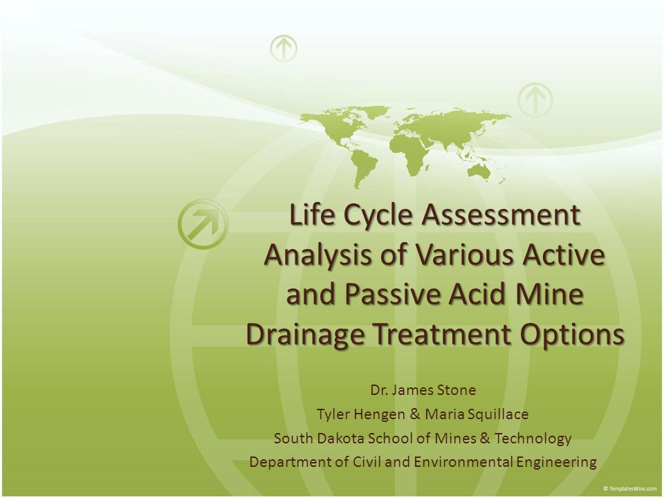 Life Cycle Assessment Analysis of Various Active and Passive Acid Mine Drainage Treatment Options Dr.