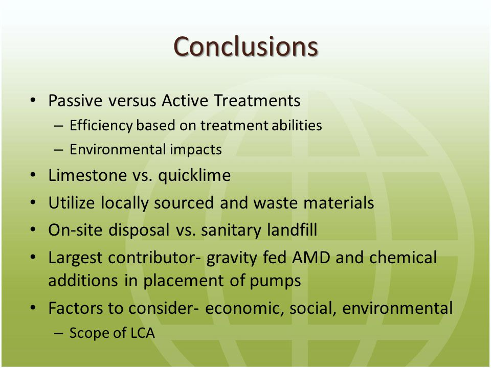 Conclusions Passive versus Active Treatments – Efficiency based on treatment abilities – Environmental impacts Limestone vs.