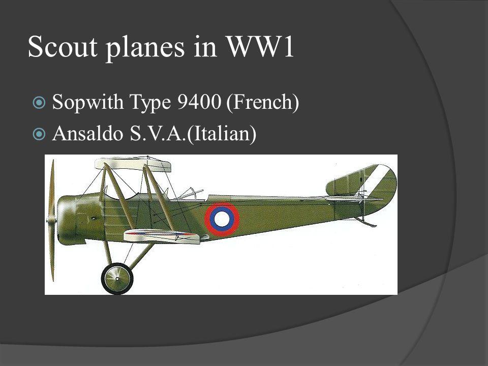 Scout planes in WW1  Sopwith Type 9400 (French)  Ansaldo S.V.A.(Italian)