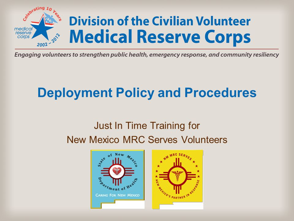 Deployment Policy and Procedures Just In Time Training for New Mexico MRC Serves Volunteers