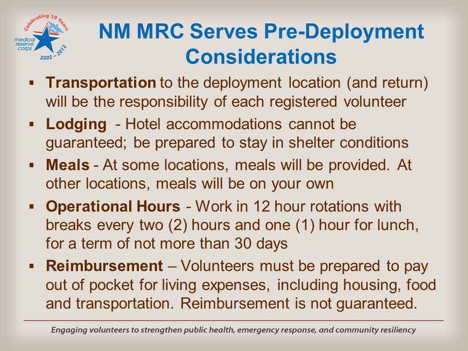 NM MRC Serves Pre-Deployment Considerations  Transportation to the deployment location (and return) will be the responsibility of each registered vol