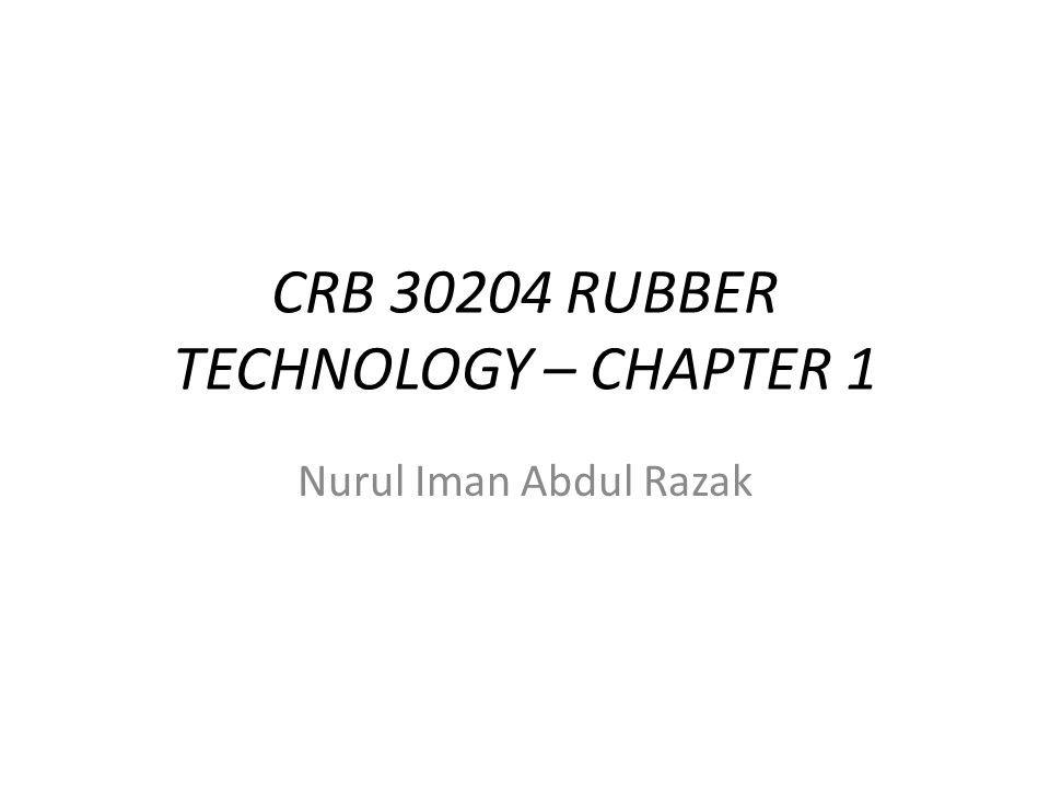 Chapter Outline Types of rubbers and their application