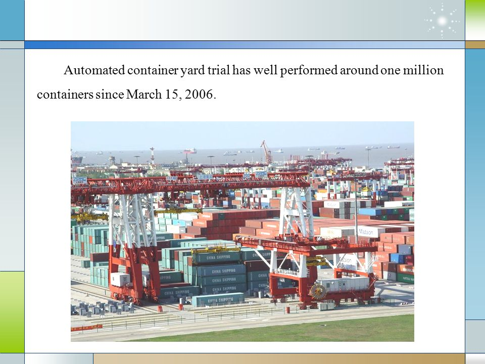 Automated container yard trial has well performed around one million containers since March 15, 2006.