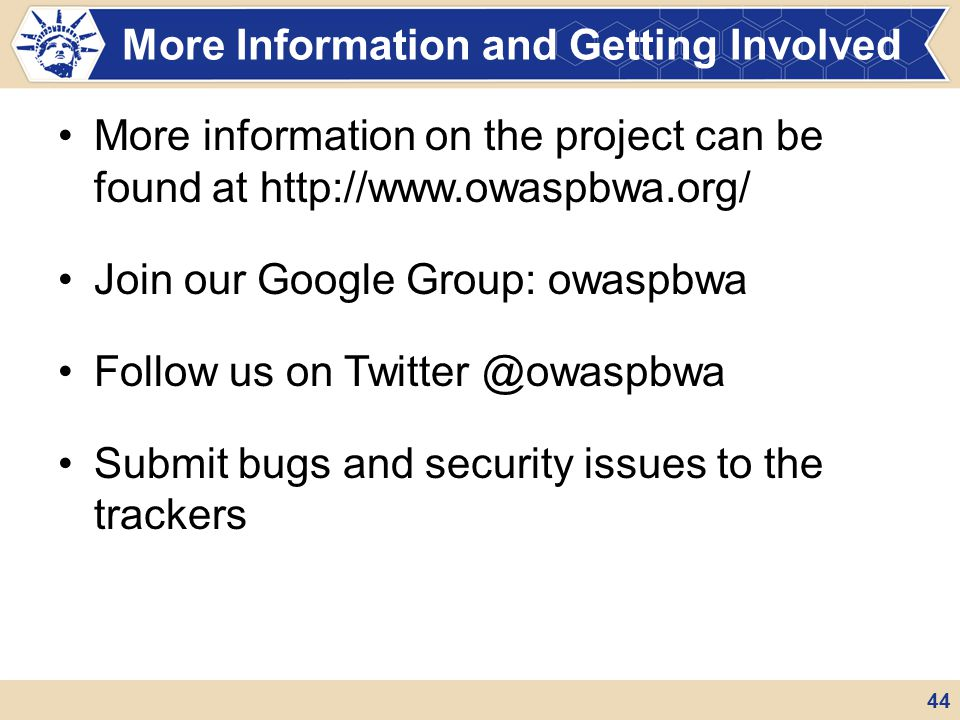 More information on the project can be found at http://www.owaspbwa.org/ Join our Google Group: owaspbwa Follow us on Twitter @owaspbwa Submit bugs an