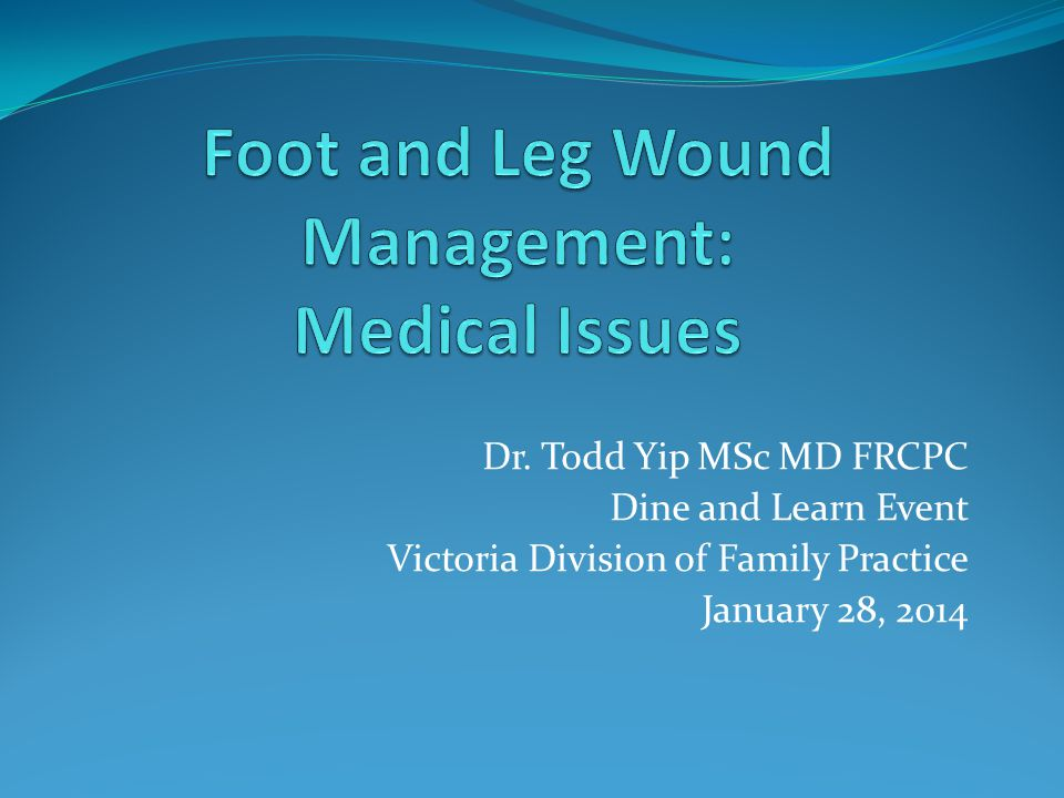 Dr. Todd Yip MSc MD FRCPC Dine and Learn Event Victoria Division of Family Practice January 28, 2014