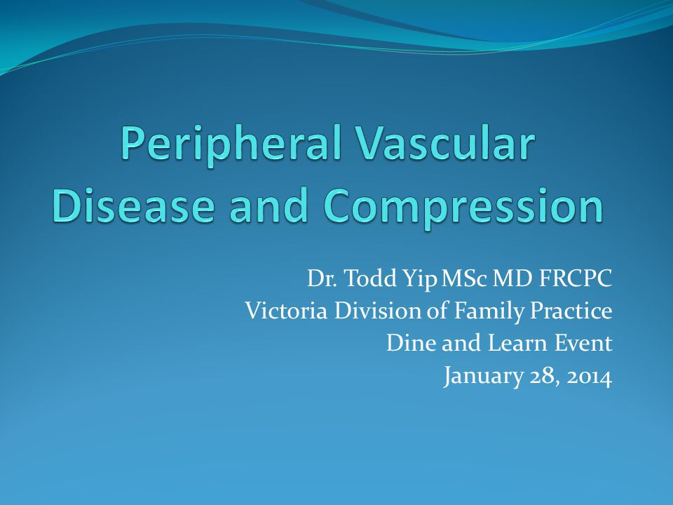 Dr. Todd YipMSc MD FRCPC Victoria Division of Family Practice Dine and Learn Event January 28, 2014