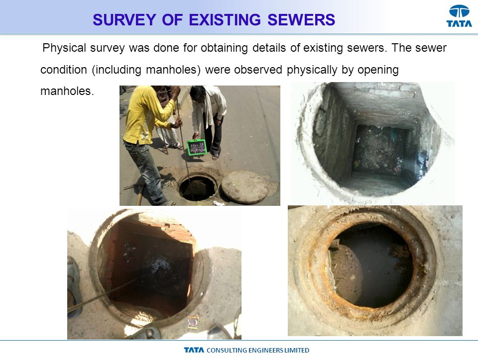 CONSULTING ENGINEERS LIMITED SURVEY OF EXISTING SEWERS Physical survey was done for obtaining details of existing sewers.