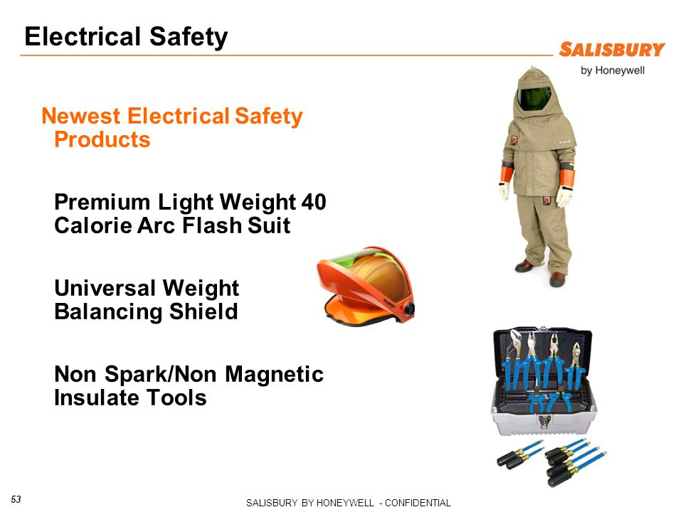 SALISBURY BY HONEYWELL - CONFIDENTIAL 53 Newest Electrical Safety Products Premium Light Weight 40 Calorie Arc Flash Suit Universal Weight Balancing Shield Non Spark/Non Magnetic Insulate Tools Electrical Safety