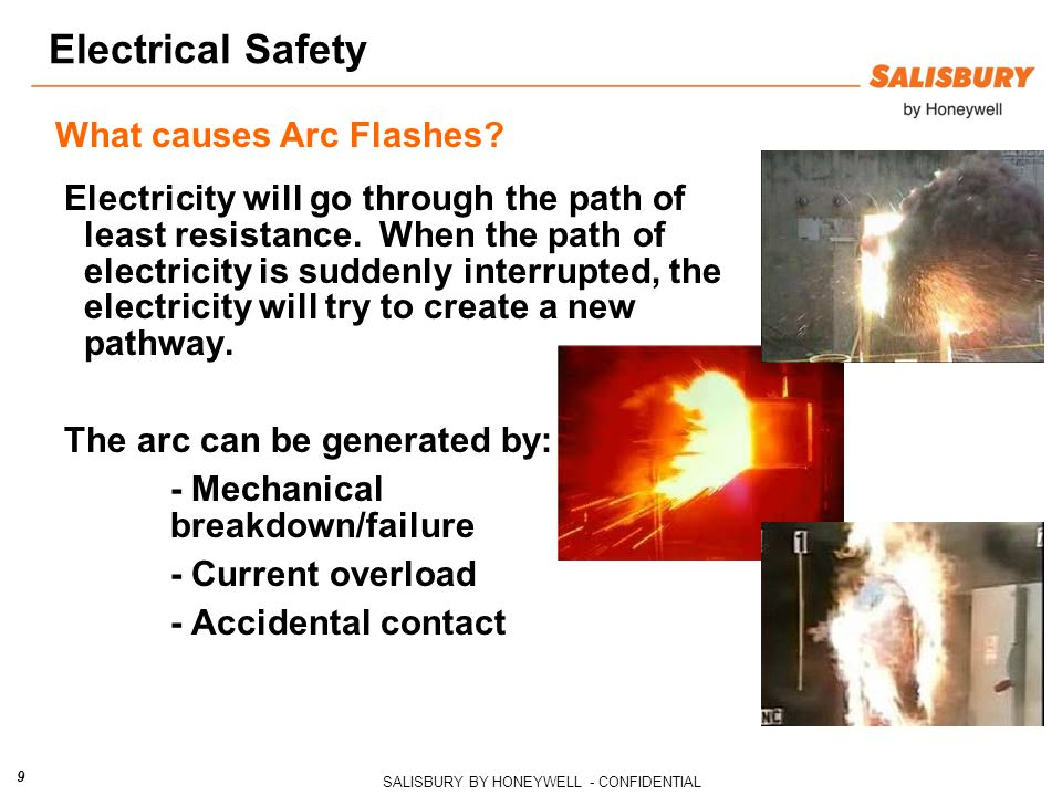 SALISBURY BY HONEYWELL - CONFIDENTIAL 9 Electrical Safety Electricity will go through the path of least resistance.