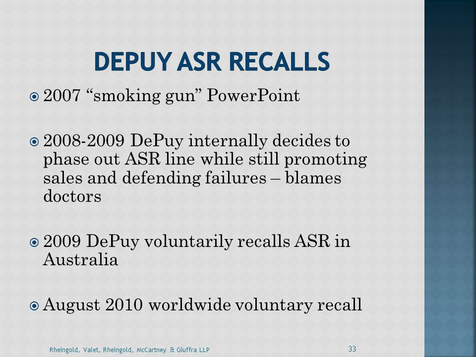 " 2007 ""smoking gun"" PowerPoint  2008-2009 DePuy internally decides to phase out ASR line while still promoting sales and defending failures – blames"