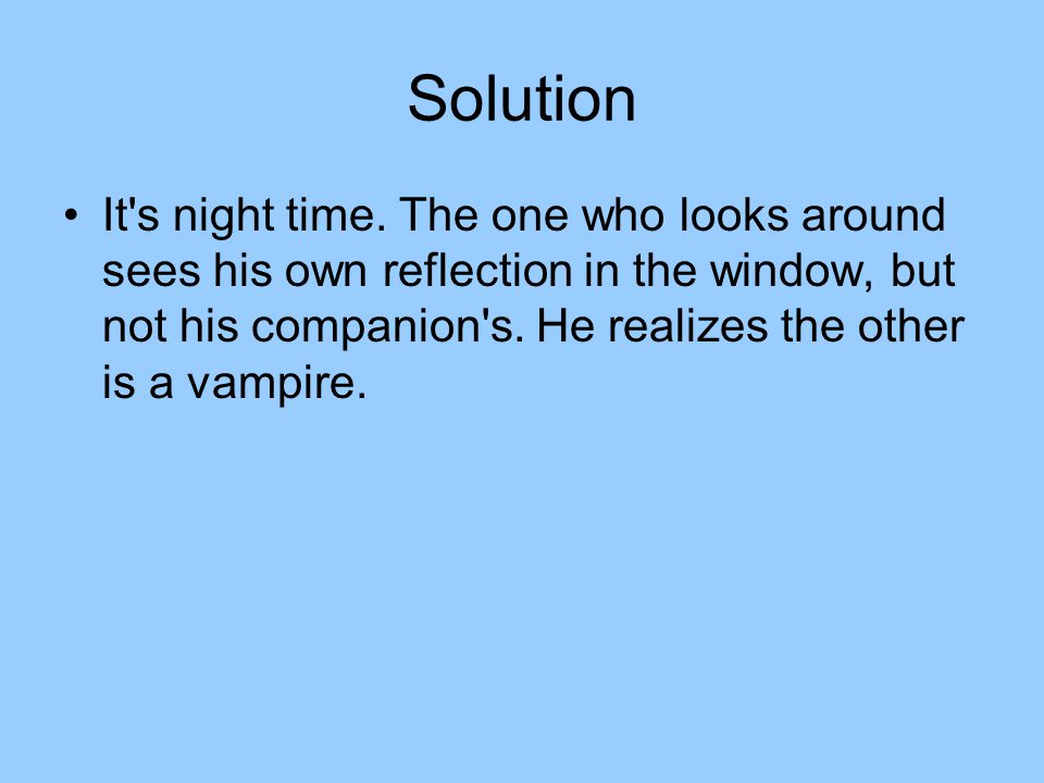 Solution It s night time.