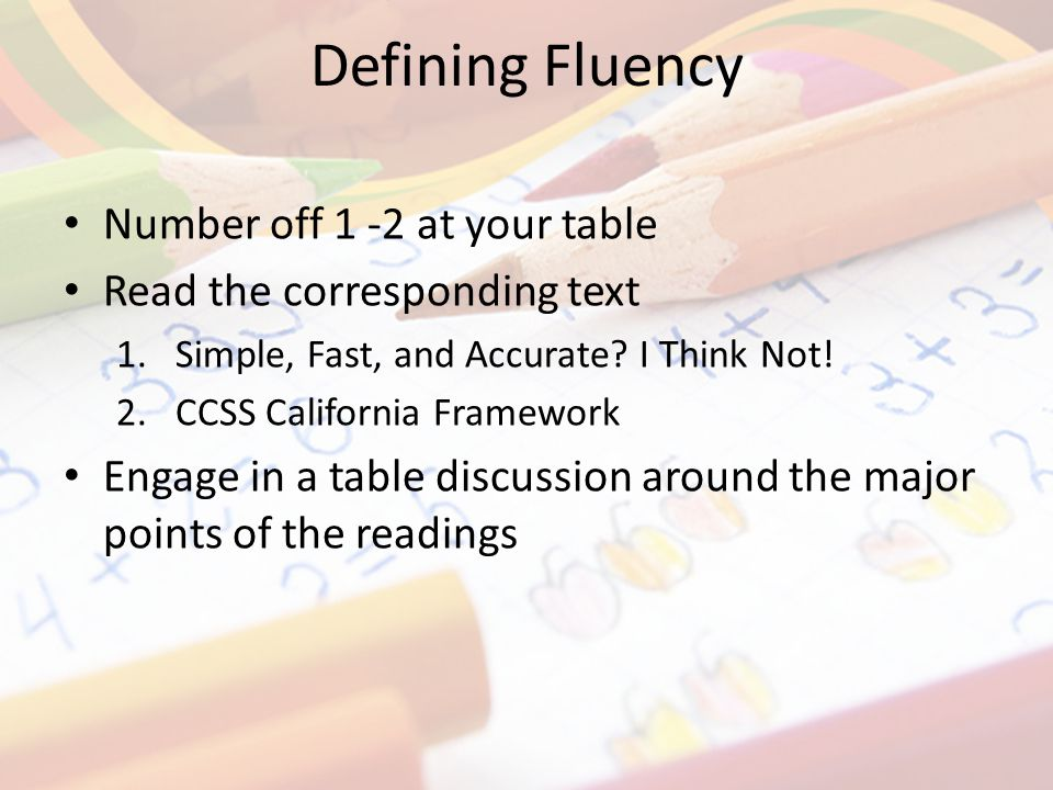 Defining Fluency Number off 1 -2 at your table Read the corresponding text 1.Simple, Fast, and Accurate.