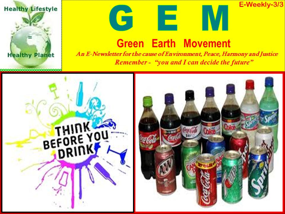 E-Weekly-3/3 Green Earth Movement An E-Newsletter for the cause of Environment, Peace, Harmony and Justice Remember - you and I can decide the future