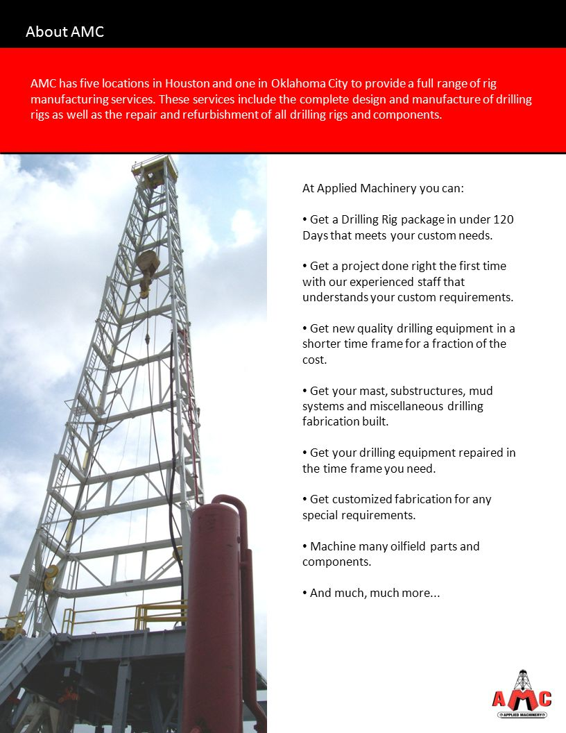 AMC is one of the drilling industry s best kept secrets when it comes to delivering a rig on time.