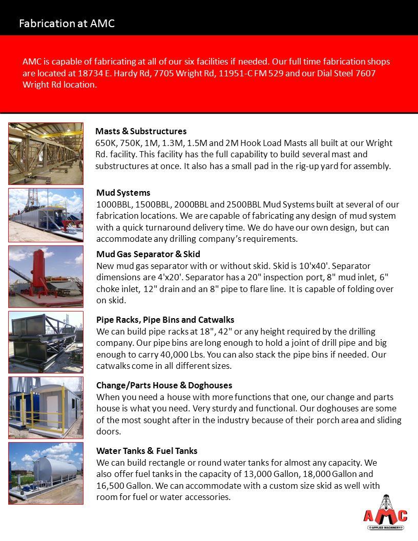 AMC has a full service drilling equipment repair shop located at 11959-A F.M.