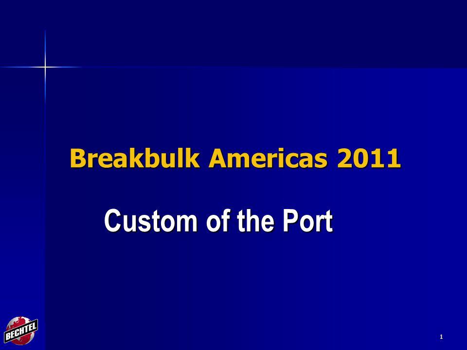 1 Breakbulk Americas 2011 Custom of the Port