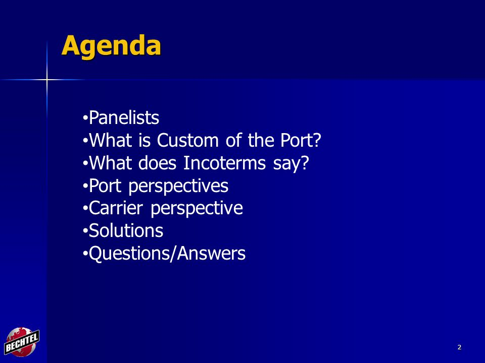 2 Agenda Panelists What is Custom of the Port. What does Incoterms say.