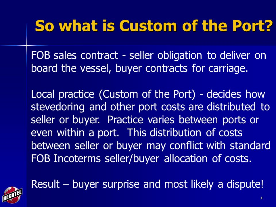4 So what is Custom of the Port.