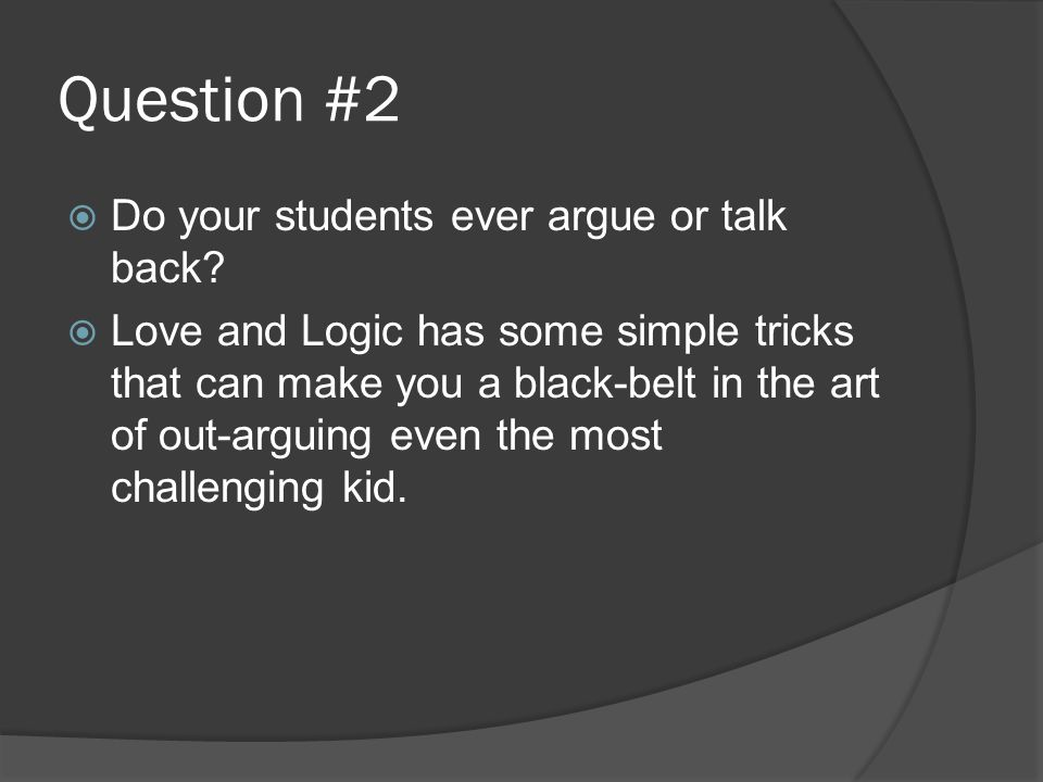 Question #3  Are you ready for some practical ideas for helping teach kids responsibility while making them feel great about themselves?