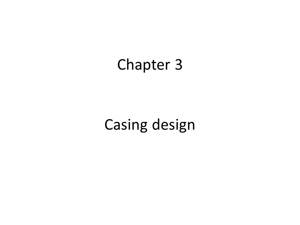 Chapter 3 Casing design