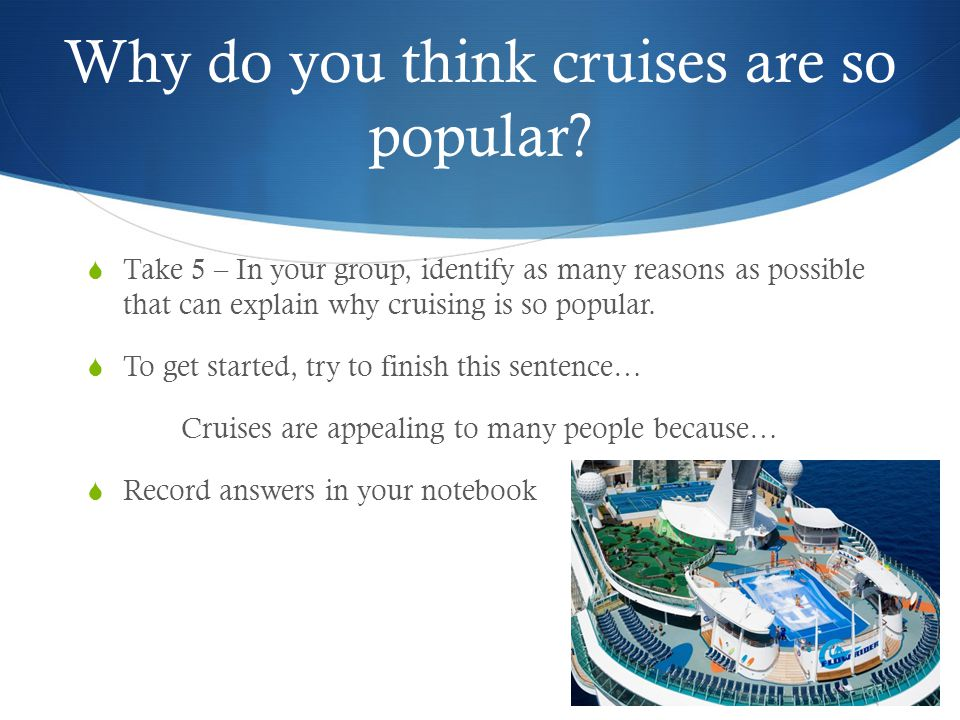 Why do you think cruises are so popular.