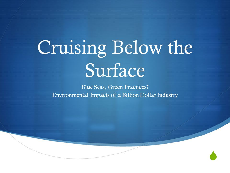 Ships and the Environment: Different Perspectives  With your partner, visit the OCEANA website and read about cruise ship pollution.